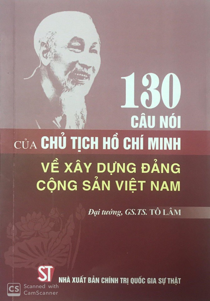 130 câu nói của Chủ tịch Hồ Chí Minh về xây dựng Đảng Cộng sản Việt Nam