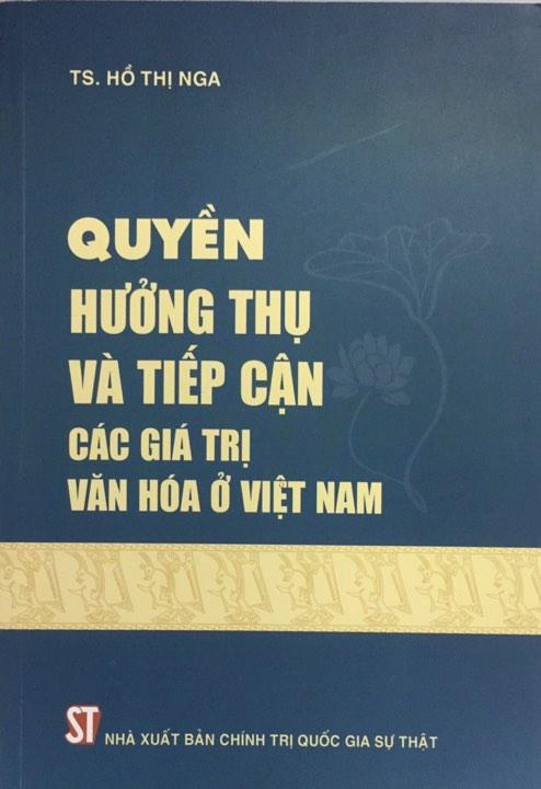 Quyền hưởng thụ và tiếp cận các giá trị văn hóa ở Việt Nam