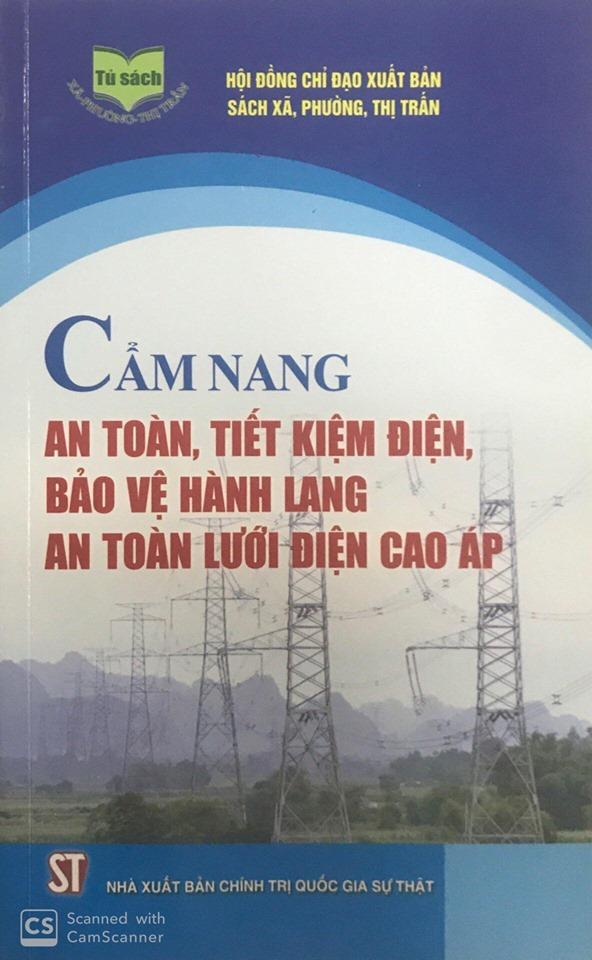 Cẩm nang an toàn, tiết kiệm điện, bảo vệ hành lang an toàn lưới điện cao áp