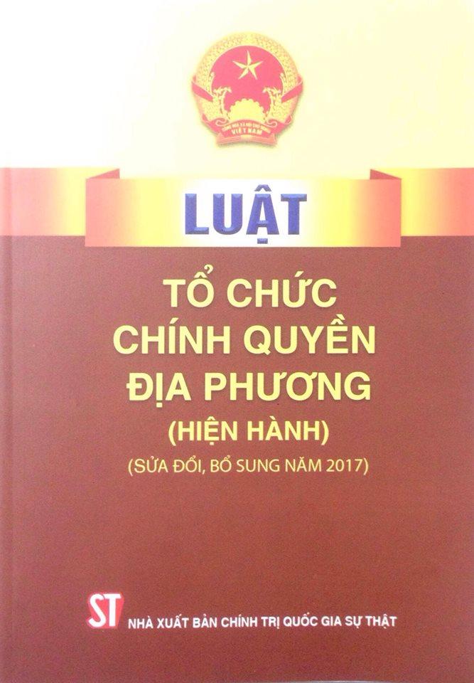 Luật Tổ chức chính quyền địa phương (Hiện hành) (sửa đổi, bổ sung năm 2017)