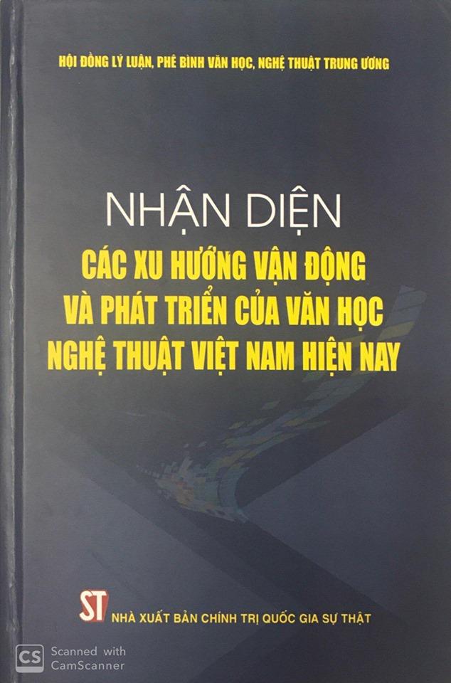 Nhận diện các xu hướng vận động và phát triển của văn học, nghệ thuật Việt Nam hiện nay