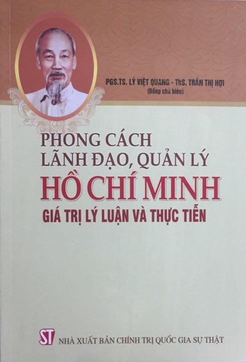 Phong cách lãnh đạo, quản lý Hồ Chí Minh: Giá trị, lý luận và thực tiễn