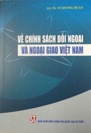 Về chính sách đối ngoại và ngoại giao Việt Nam