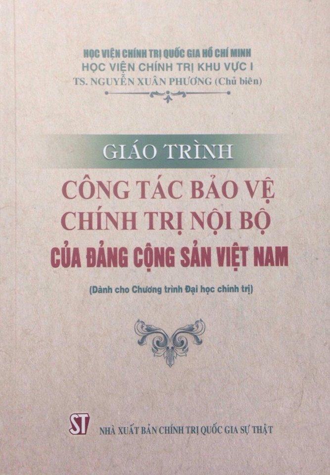 Giáo trình Công tác bảo vệ chính trị nội bộ của Đảng Cộng sản Việt Nam (Dành cho Chương trình Đại học chính trị)