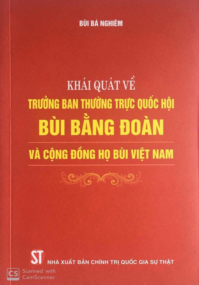 Khái quát về Trưởng ban Thường trực Quốc hội Bùi Bằng Đoàn và Cộng đồng họ Bùi Việt Nam