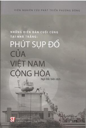 Những biên bản cuối cùng tại Nhà Trắng: Phút sụp đổ của Việt Nam cộng hòa