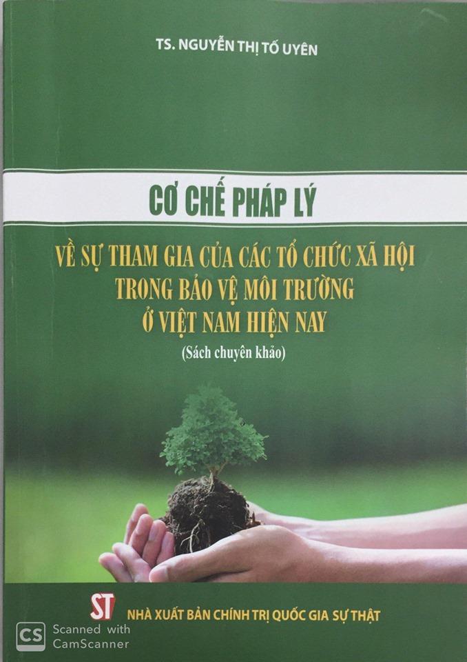Cơ chế pháp lý về sự tham gia của các tổ chức xã hội trong bảo vệ môi trường ở Việt Nam hiện nay (Sách chuyên khảo)