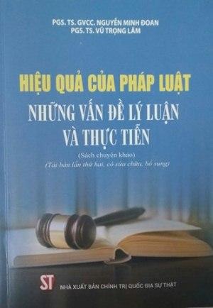Hiệu quả của pháp luật - Những vấn đề lý luận và thực tiễn (Sách chuyên khảo)