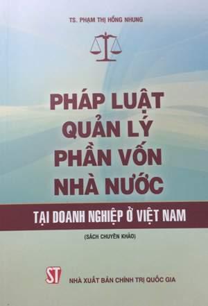 Pháp luật quản lý phần vốn nhà nước tại doanh nghiệp ở Việt Nam