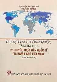 Ngoại giao cường quốc tầm trung: Lý thuyết, thực tiễn quốc tế và hàm ý cho Việt Nam (Sách tham khảo)