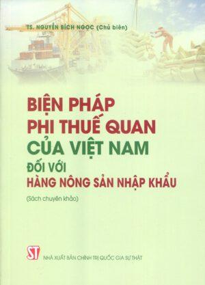 Biện pháp phi thuế quan của Việt Nam đối với hàng nông sản nhập khẩu (Sách chuyên khảo)