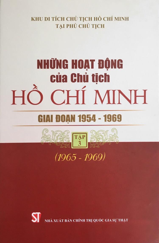 Những hoạt động của Chủ tịch Hồ Chí Minh giai đoạn 1954 - 1969, Tập 3 (1965 - 1969)