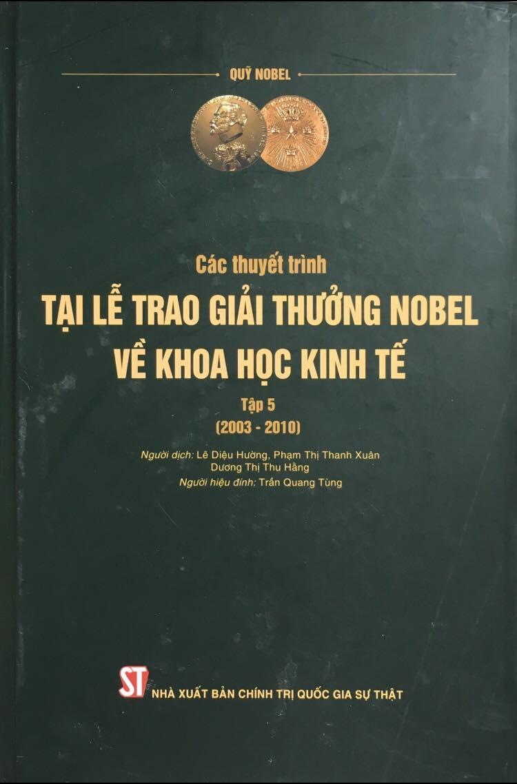 Các thuyết trình tại Lễ trao Giải thưởng Nobel về khoa học kinh tế, tập 5 (2003 – 2010)
