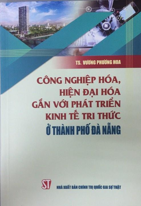 Công nghiệp hóa, hiện đại hóa gắn với phát triển kinh tế tri thức ở thành phố Đà Nẵng