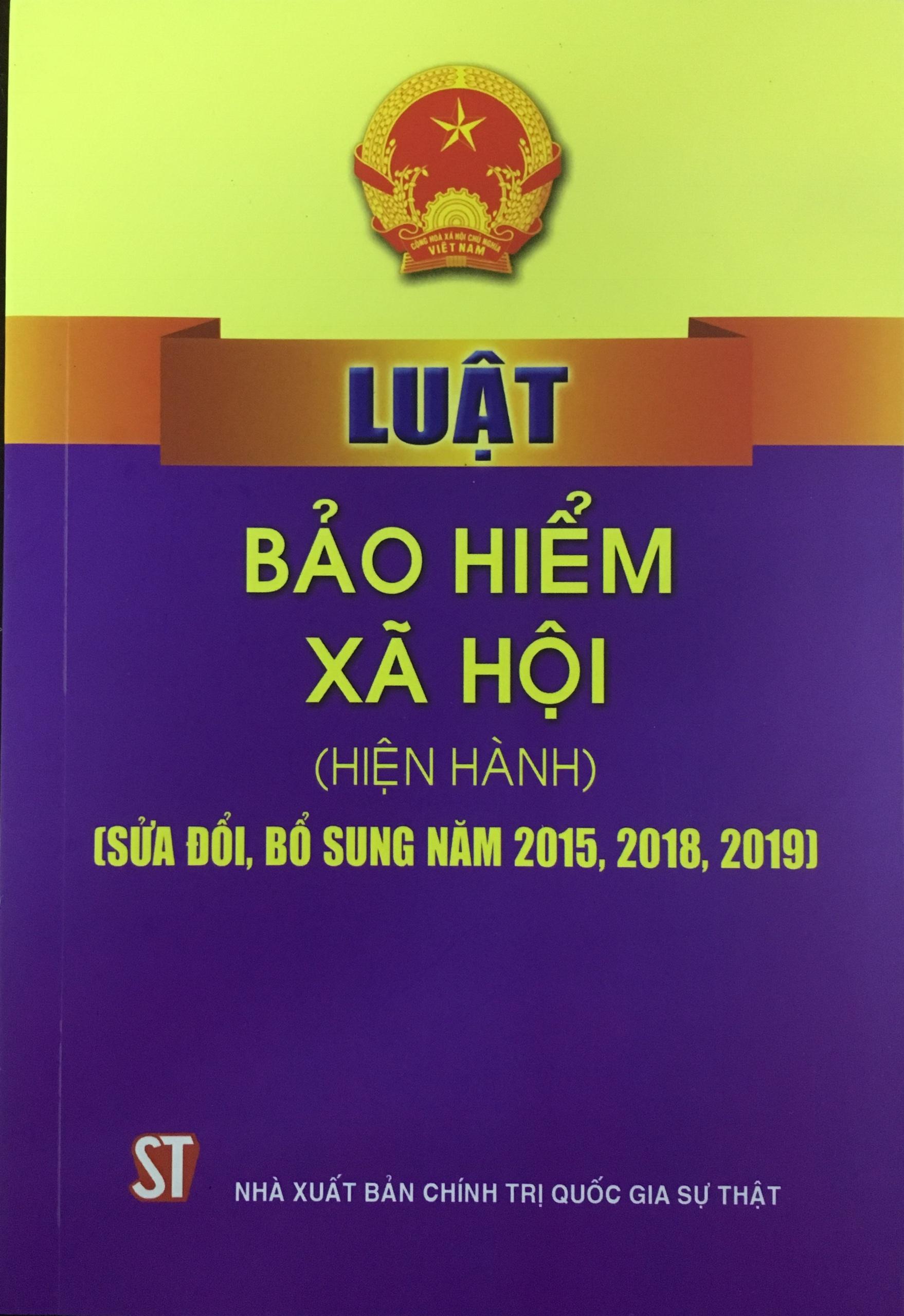 Luật Bảo hiểm xã hội (hiện hành) (sửa đổi, bổ sung năm 2015, 2018, 2019)