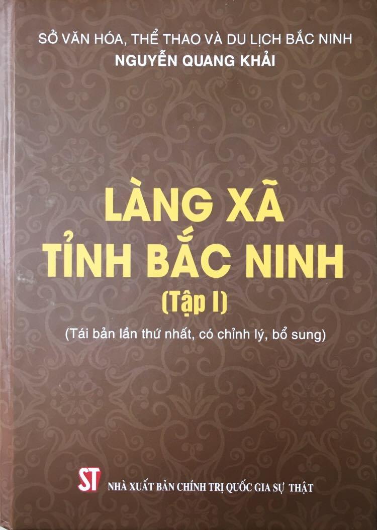 Làng xã tỉnh Bắc Ninh (Tập 1) (Tái bản lần thứ nhất, có chỉnh lý, bổ sung)