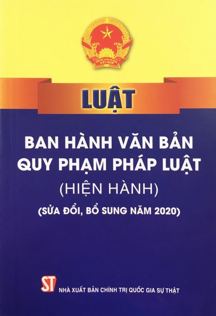 Luật Ban hành văn bản quy phạm pháp luật (hiện hành) (Sửa đổi, bổ sung năm 2020)