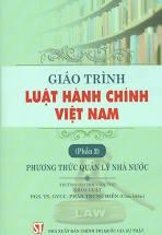 Giáo trình Luật hành chính Việt Nam (Phần 2): Phương thức quản lý nhà nước