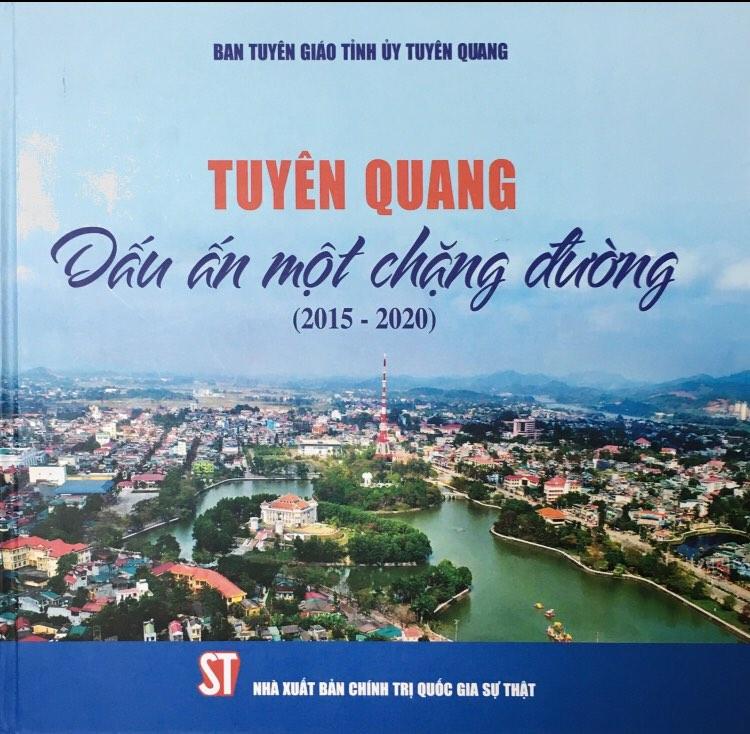 Tuyên Quang – Dấu ấn một chặng đường (2015 – 2020)