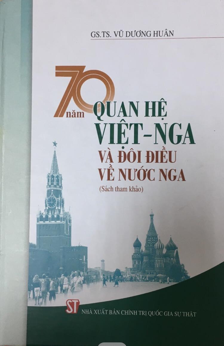 70 năm quan hệ Việt - Nga và đôi điều về nước Nga (Sách tham khảo)