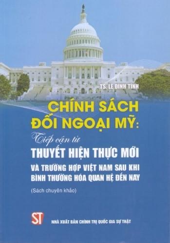 Chính sách đối ngoại Mỹ - Tiếp cận từ thuyết Hiện thực mới và trường hợp Việt Nam sau khi bình thường hóa quan hệ đến nay