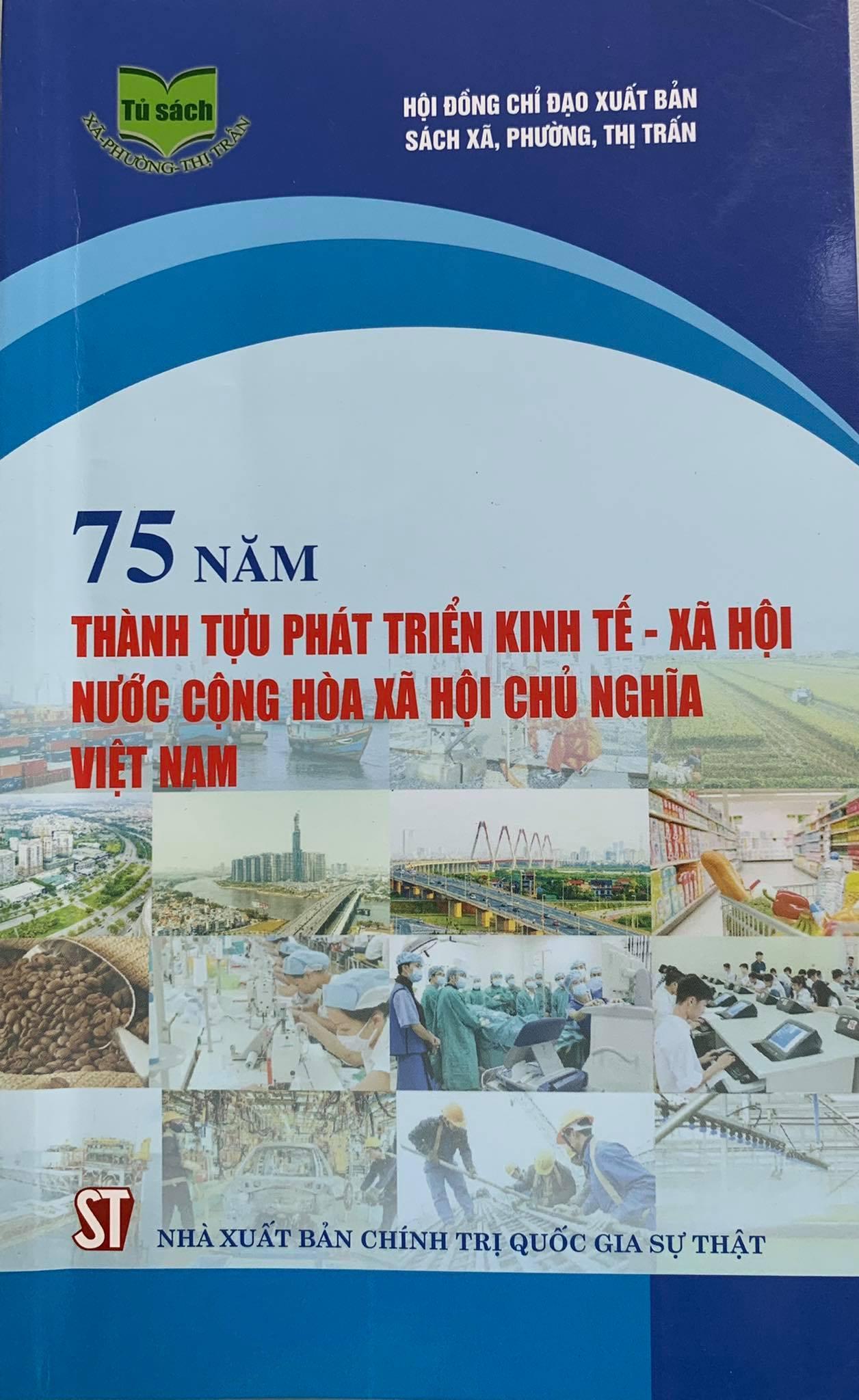 75 năm thành tựu phát triển kinh tế - xã hội nước Cộng hòa xã hội chủ nghĩa Việt Nam