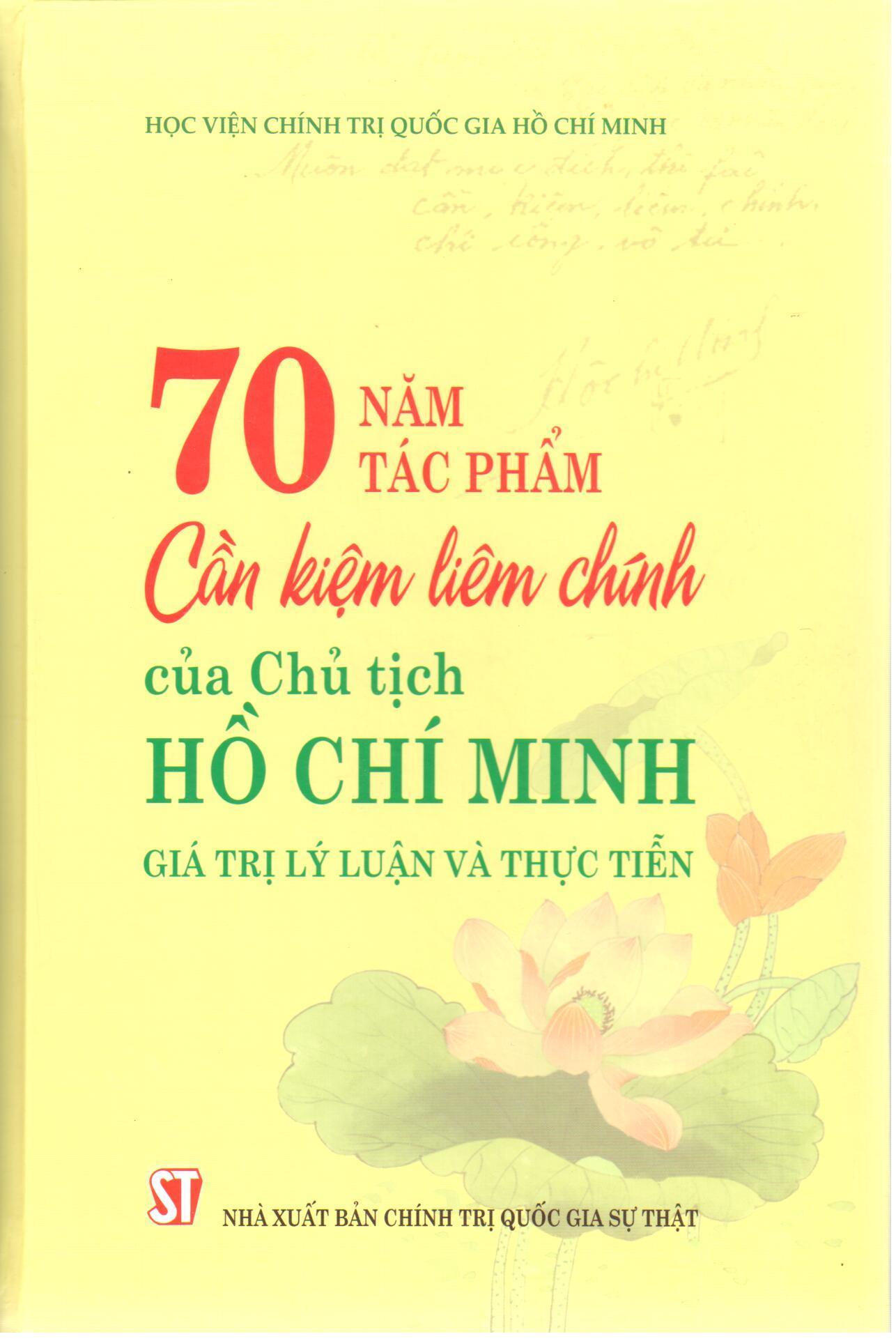70 năm tác phẩm Cần kiệm liêm chính của Chủ tịch Hồ Chí Minh - Giá trị lý luận và thực tiễn