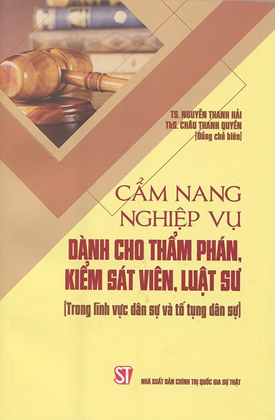Cẩm nang nghiệp vụ dành cho thẩm phán, kiểm sát viên, luật sư (Trong lĩnh vực dân sự và tố tụng dân sự)
