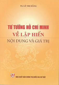 Tư tưởng Hồ Chí Minh về lập hiến - Nội dung và giá trị
