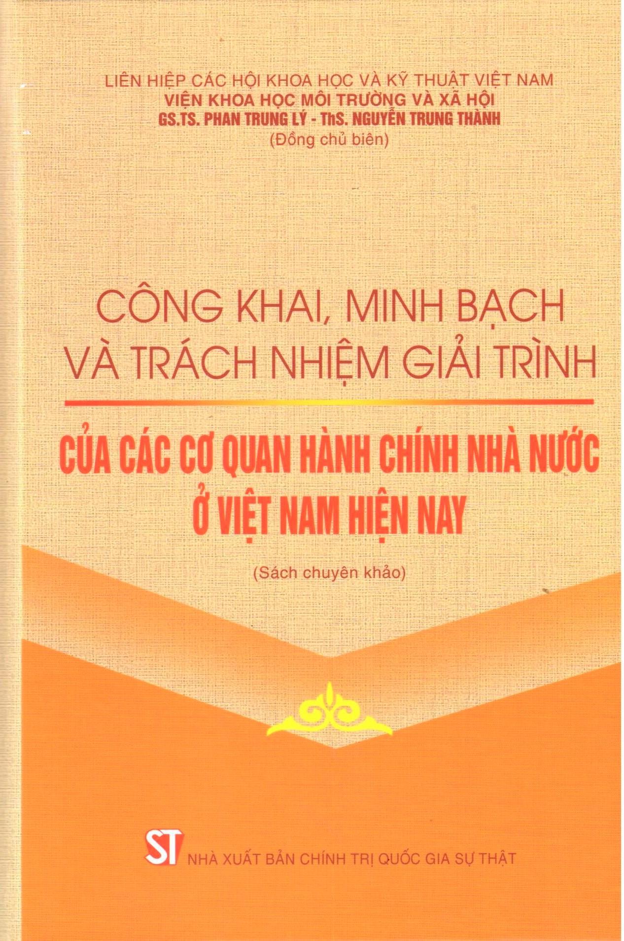 Công khai, minh bạch và trách nhiệm giải trình của các cơ quan hành chính nhà nước ở Việt Nam (Sách chuyên khảo)