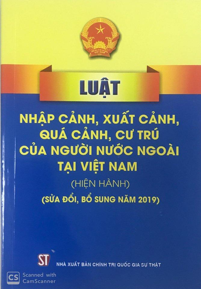 Luật Nhập cảnh, xuất cảnh, quá cảnh, cư trú của người nước ngoài tại Việt Nam (hiện hành) (sửa đổi, bổ sung năm 2019)