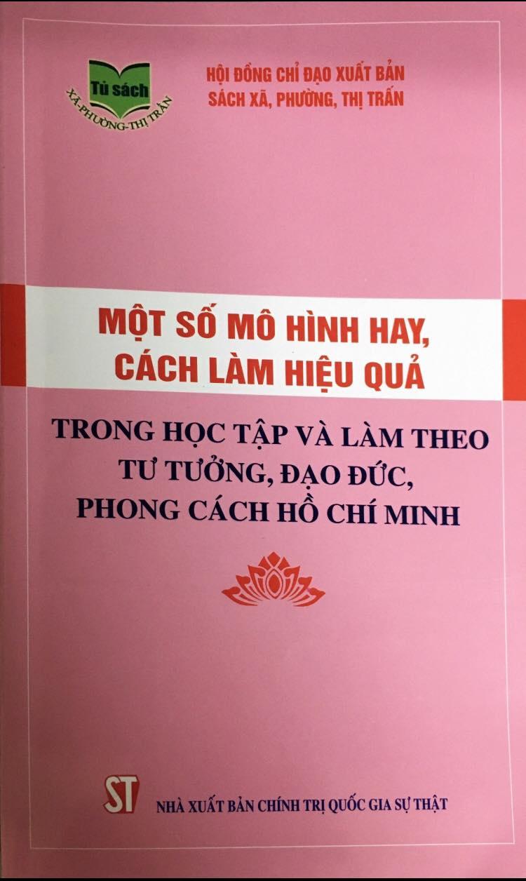 Một số mô hình hay, cách làm hiệu quả trong học tập và làm theo tư tưởng, đạo đức, phong cách Hồ Chí Minh