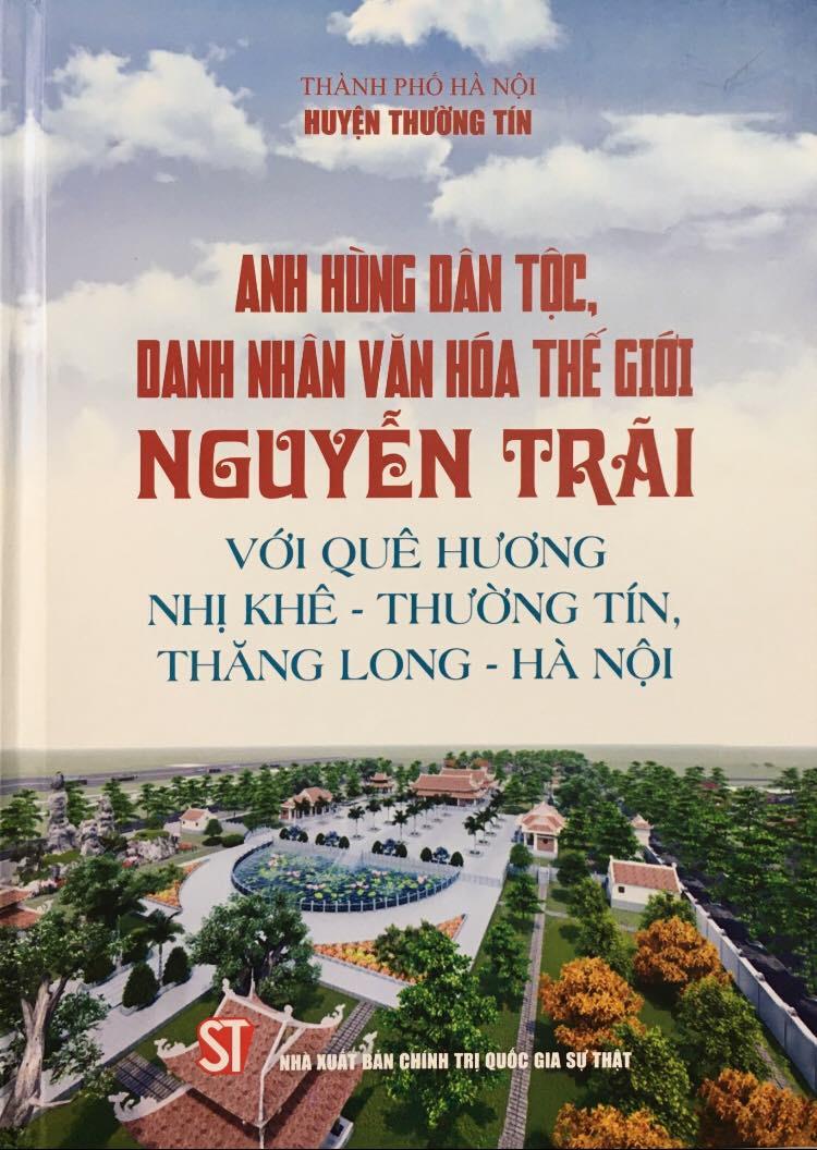 Anh hùng dân tộc, danh nhân văn hóa thế giới Nguyễn Trãi với quê hương Nhị Khê - Thường Tín, Thăng Long - Hà Nội