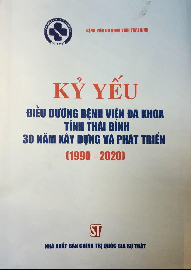 Kỷ yếu Điều dưỡng Bệnh viện Đa khoa tỉnh Thái Bình - 30 năm xây dựng và phát triển (1990 - 2020)