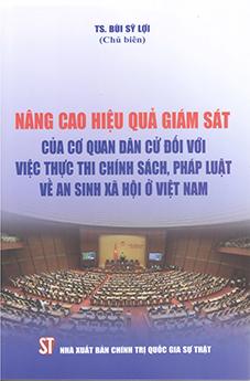 Nâng cao hiệu quả giám sát của cơ quan dân cử đối với việc thực thi chính sách, pháp luật về an sinh xã hội ở Việt Nam