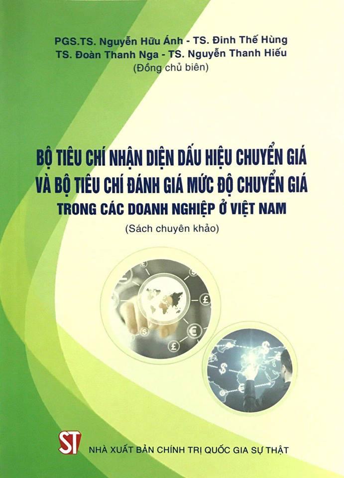Bộ tiêu chí nhận diện dấu hiệu chuyển giá và bộ tiêu chí đánh giá mức độ chuyển giá trong các doanh nghiệp ở Việt Nam (sách chuyên khảo)