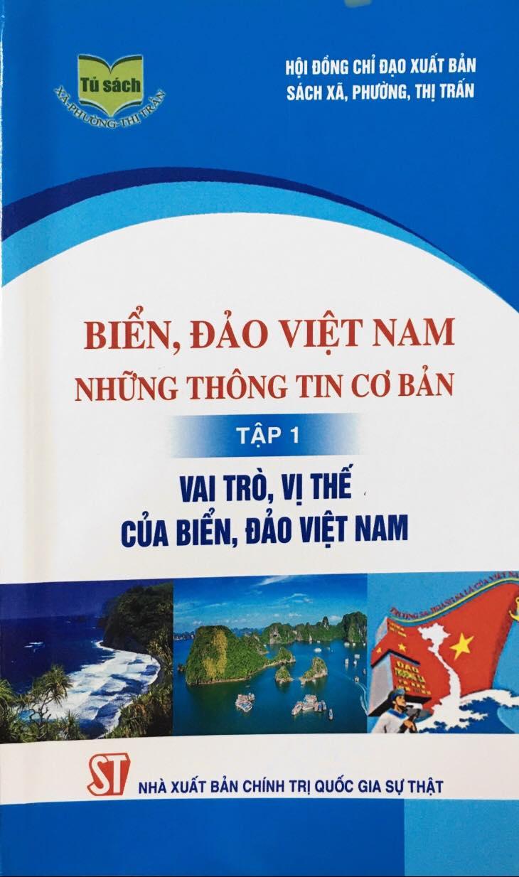 Biển, đảo Việt Nam - Những thông tin cơ bản, tập 1 - Vai trò, vị thế của biển, đảo Việt Nam
