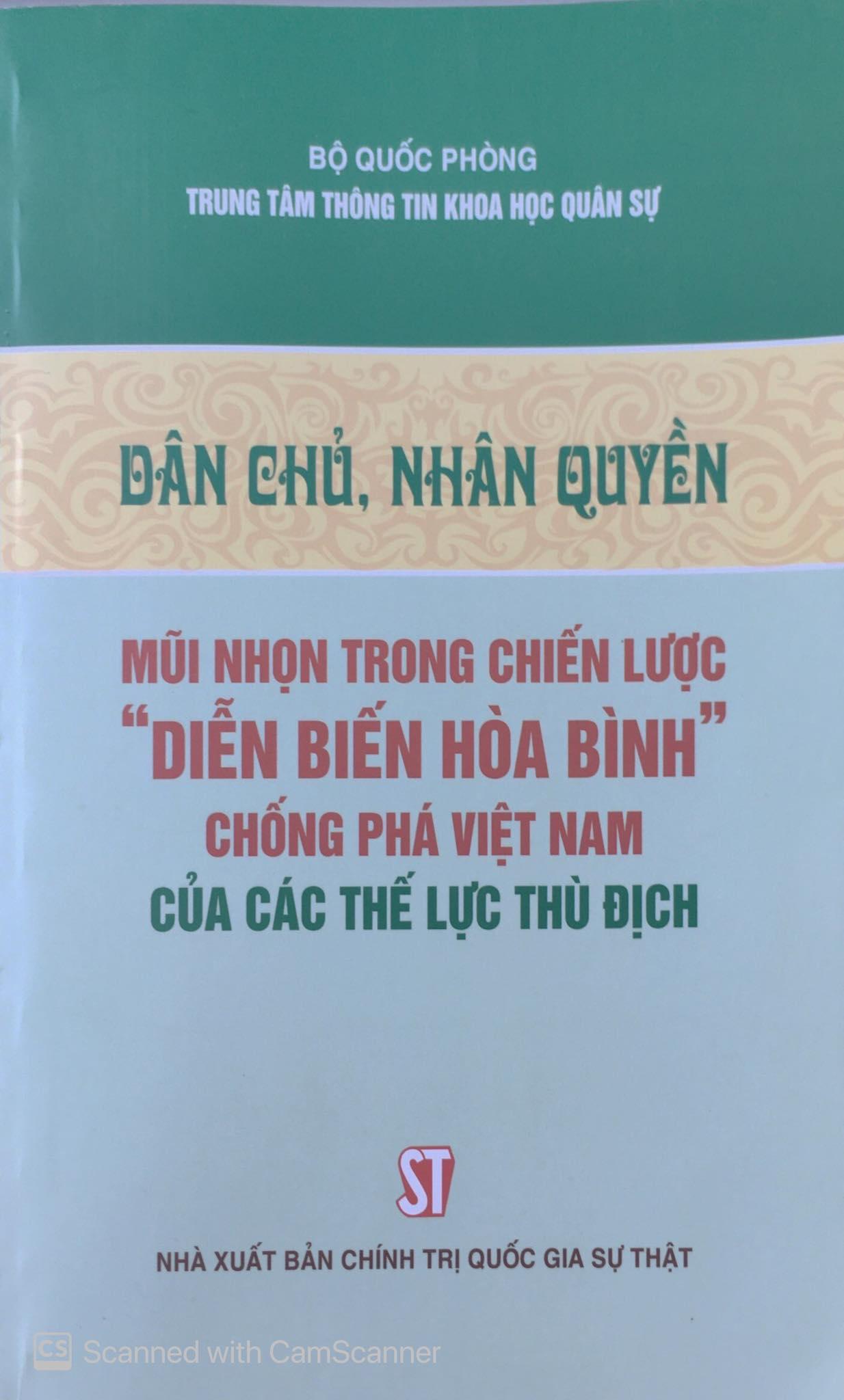"""Dân chủ, nhân quyền - mũi nhọn trong chiến lược """"diễn biến hòa bình"""" chống phá Việt Nam của các thế lực thù địch"""