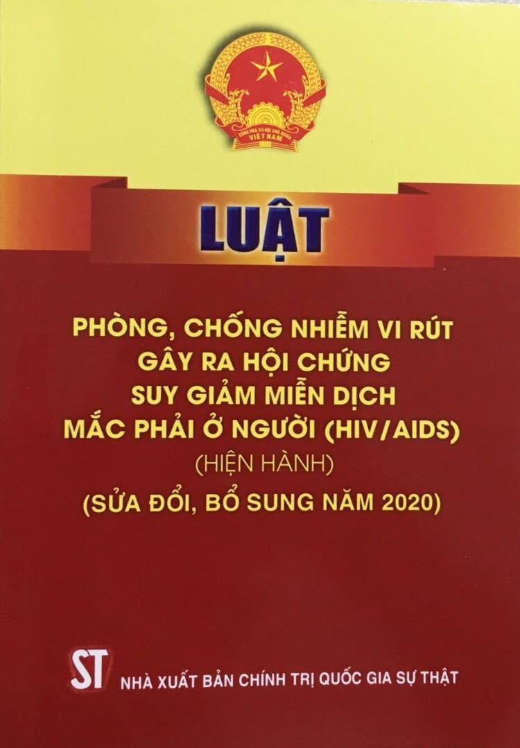 Luật phòng, chống nhiễm vi rút gây ra hội chứng suy giảm miễn dịch mắc phải ở người (HIV/AIDS) (Hiện hành) (Sửa đổi, bổ sung năm 2020)