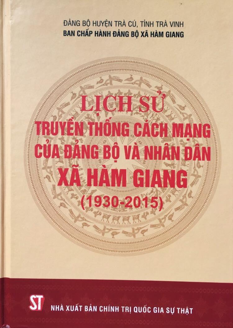 Lịch sử truyền thống cách mạng của đảng bộ và nhân dân xã Hàm Giang (1930 - 2015)