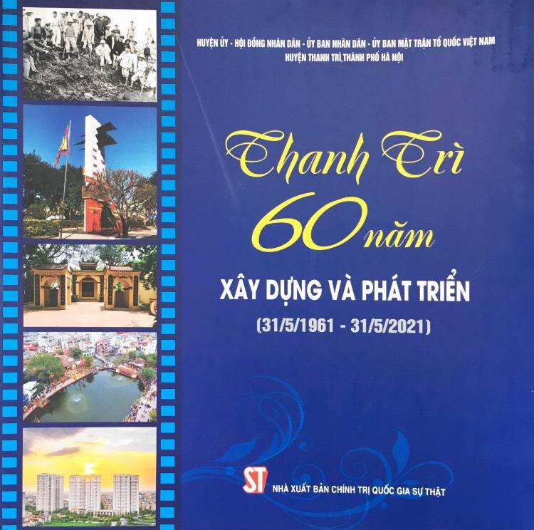 Thanh Trì - 60 năm xây dựng và phát triển (31/5/1961 - 31/5/2021)