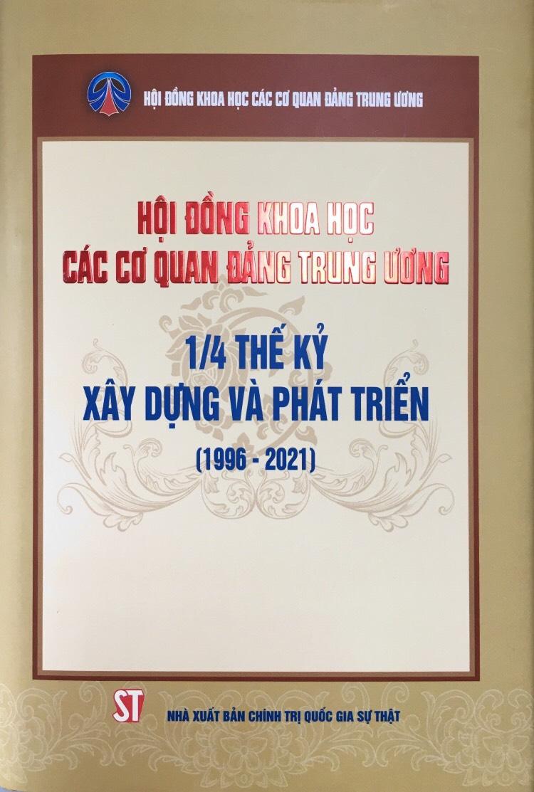 Hội đồng Khoa học các cơ quan Đảng Trung ương  - 1/4 thế kỷ xây dựng và phát triển (1996 - 2021)