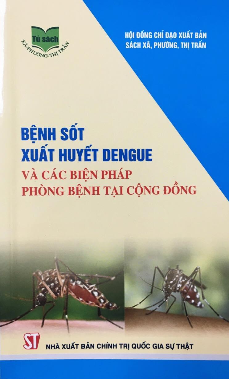 Bệnh sốt xuất huyết Dengue và các biện pháp phòng bệnh tại cộng đồng