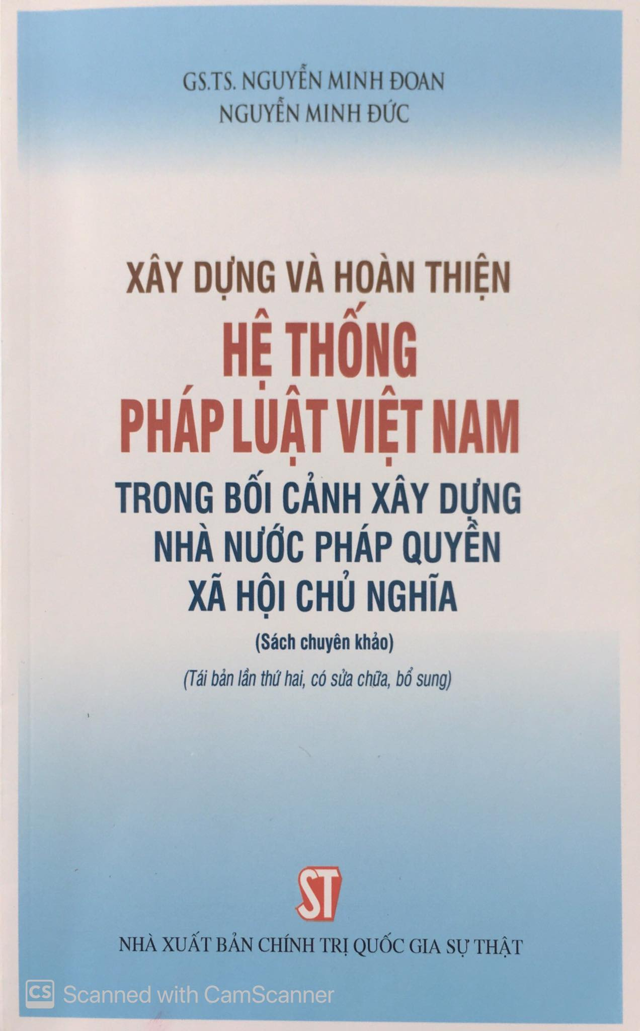 Xây dựng và hoàn thiện hệ thống pháp luật Việt Nam trong bối cảnh xây dựng Nhà nước pháp quyền xã hội chủ nghĩa (Sách chuyên khảo) (Tái bản lần thứ hai, có sửa chữa, bổ sung)