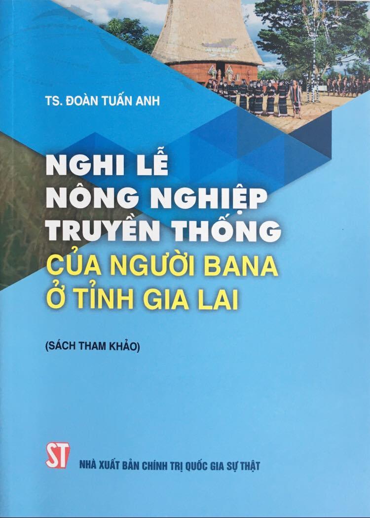 Nghi lễ nông nghiệp truyền thống của người Bana ở tỉnh Gia Lai (Sách tham khảo)
