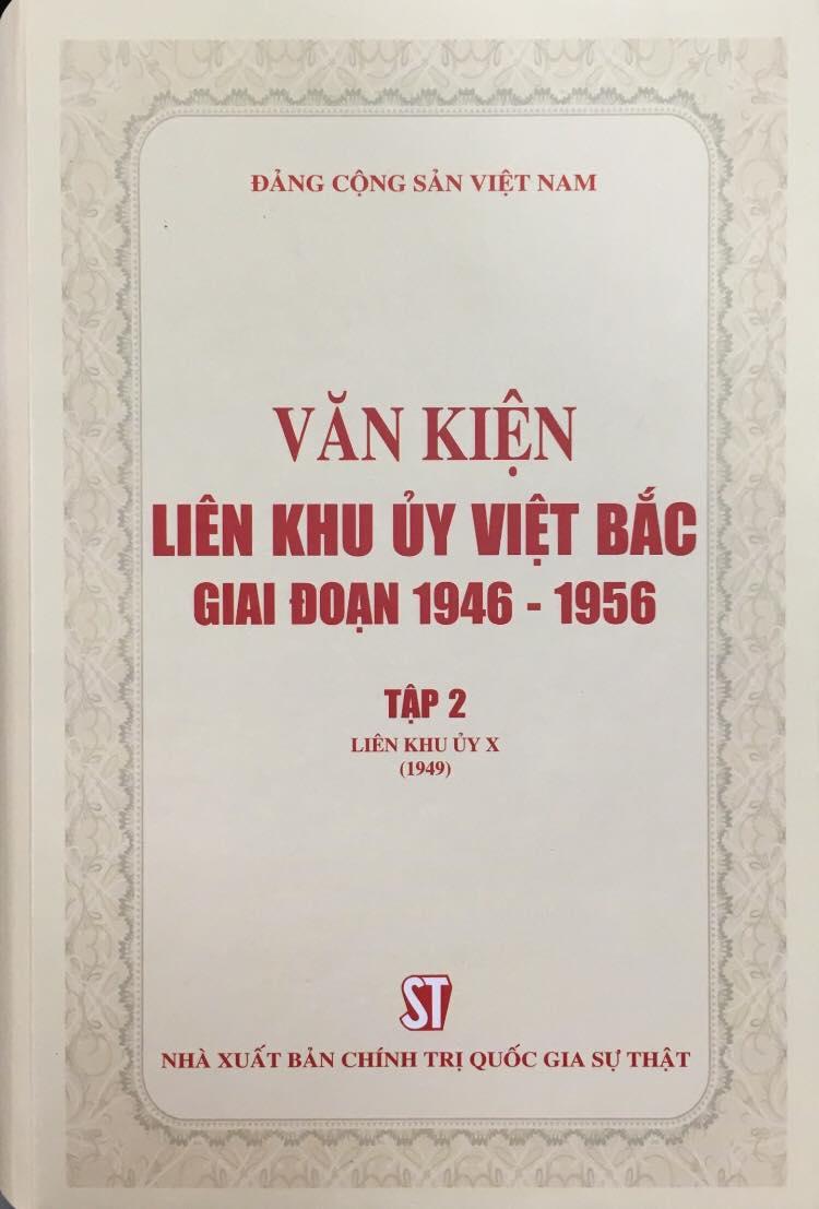 Văn kiện Liên khu ủy Việt Bắc giai đoạn 1946 - 1956, Tập 2: Liên khu ủy X (1949)