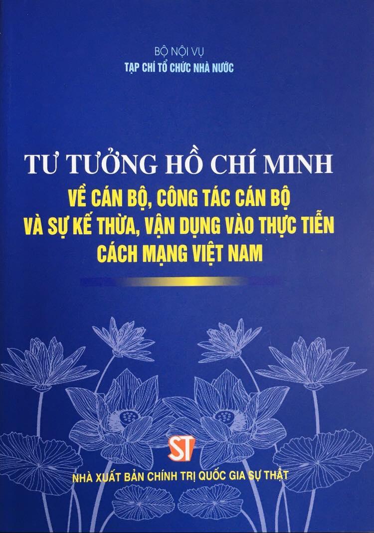 Tư tưởng Hồ Chí Minh về cán bộ, công tác cán bộ và sự kế thừa, vận dụng vào thực tiễn cách mạng Việt Nam
