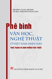 Phê bình văn học, nghệ thuật ở Việt Nam hiện nay: Thực trạng và định hướng phát triển