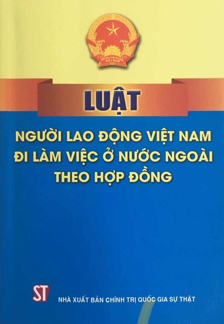 Luật Người lao động Việt Nam đi làm việc ở nước ngoài theo hợp đồng