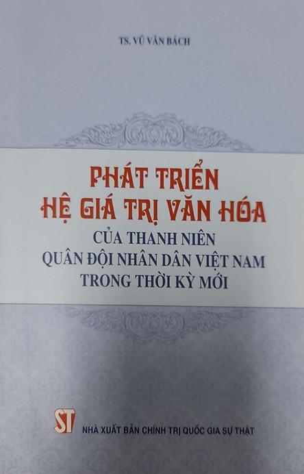 Phát triển hệ giá trị văn hóa của thanh niên Quân đội nhân dân Việt Nam trong thời kỳ mới